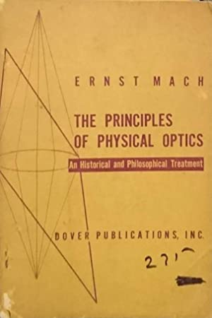 THE PRINCIPLES OF PHYSICAL OPTICS AN HISTORICAL AND PHILOSOPHICAL TREATMENT
