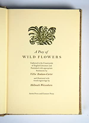 A Posy of Wild Flowers. Gathered in the Countryside of English Literatur and Furnished with appro...