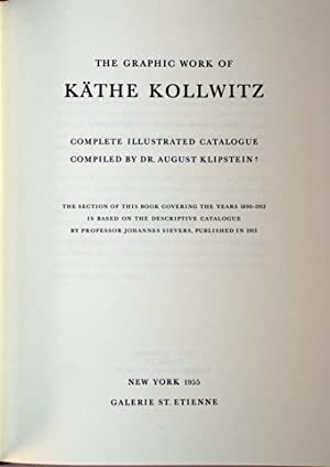 The graphic Work of Käthe Kollwitz. Complete illustrated Catalogue. Reprint der Ausgabe New York ...