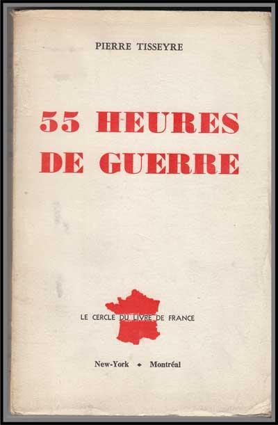 55 Heures De Guerre: Écrit En Captivité: Tisseyre, Pierre