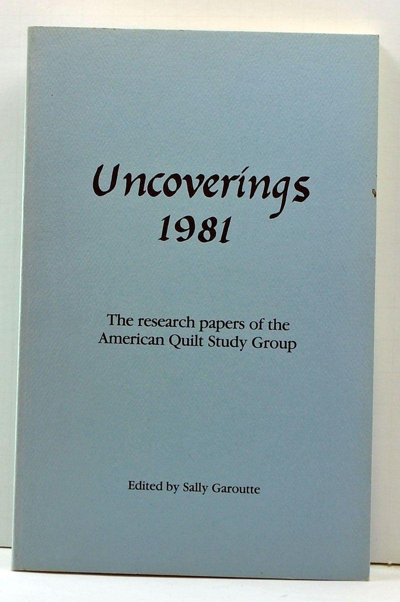 Uncoverings 1981: The Research Papers of the American Quilt Study Group