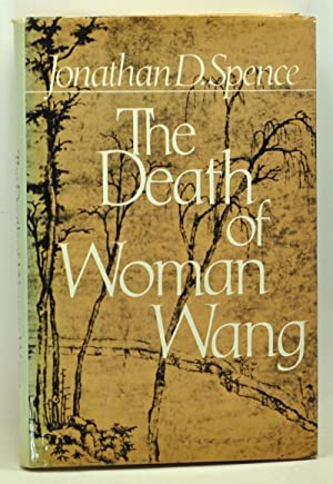 The Death of Woman Wang: Spence, Jonathan D.