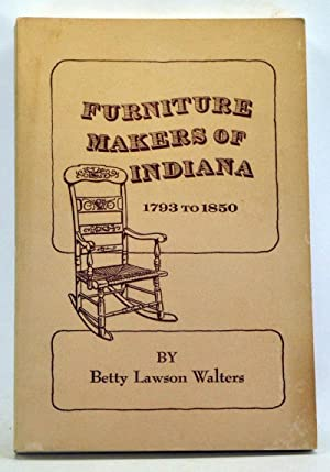 Furniture Makers of Indiana 1793 to 1850 (Indiana Historical Society Publications Volume 25 Numbe...