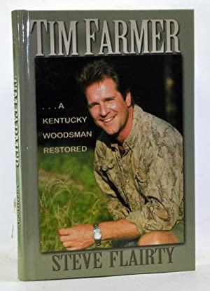 Tim Farmer: A Kentucky Woodsman Restored