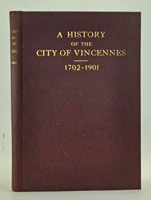 A History of the City of Vincennes, Indiana, from 1702 to 1901