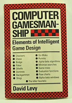 Computer Gamesmanship: The Complete Guide to Creating and Structuring Intelligent Games Programs