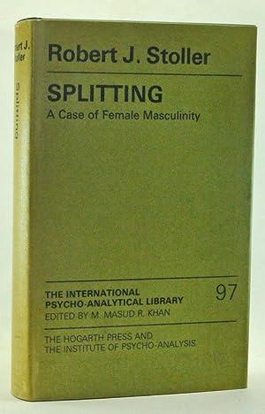 Splitting: A Case of Female Masculinity: Stoller, Robert J.