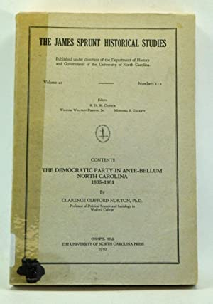 The Democratic Party in Ante-Bellum North Caorlina 1835-1861. James Sprunt Historical Studies, Vo...