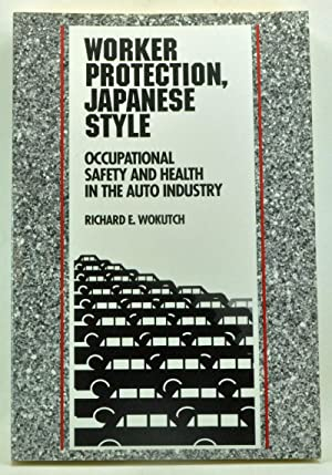 Worker Protection, Japanese Style: Occupational Safety and Health in the Auto Industry