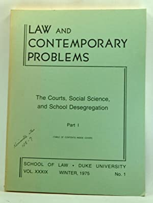 Law and Contemporary Problems, Volume 39, Number 1 (Winter 1975). The Courts, Social Science, and...