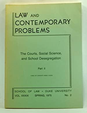 Law and Contemporary Problems, Volume 39, Number 2 (Spring 1975). The Courts, Social Science, and...