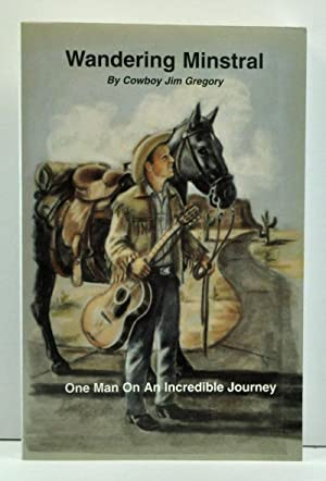 Wandering Minstral: One Man on an Incredible: Gregory, Jim