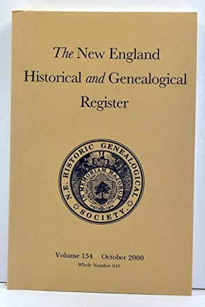 The New England Historical and Genealogical Register, Volume 154, Whole Number 616 (October 2000)