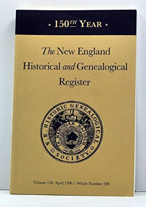 The New England Historical and Genealogical Register, Volume 150, Whole Number 598 (April 1996)