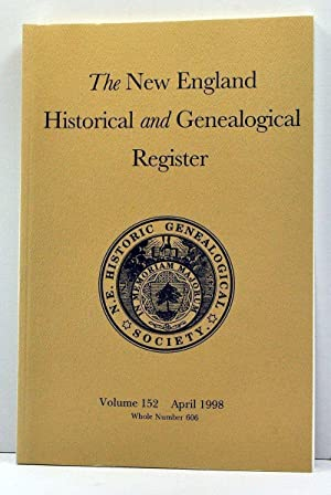 The New England Historical and Genealogical Register, Volume 152, Whole Number 606 (April 1998)
