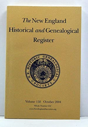 The New England Historical and Genealogical Register, Volume 158, Whole Number 632 (October 2004)