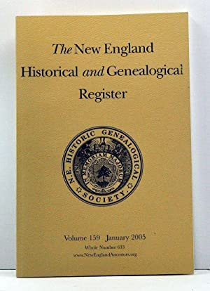 The New England Historical and Genealogical Register, Volume 159, Whole Number 633 (January 2005)