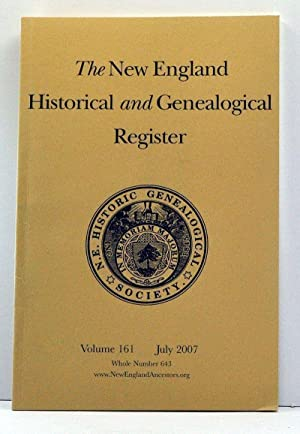 The New England Historical and Genealogical Register, Volume 161, Whole Number 643 (July 2007)