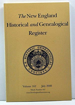 The New England Historical and Genealogical Register, Volume 162, Whole Number 647 (July 2008)