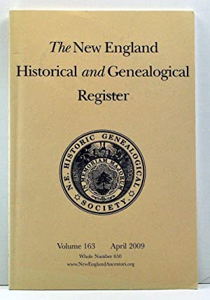 The New England Historical and Genealogical Register, Volume 163, Whole Number 650 (April 2009)
