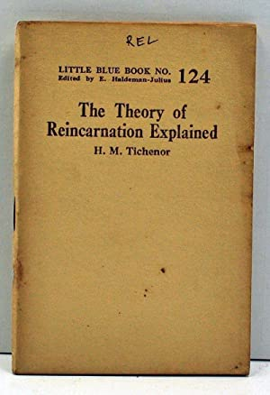 The Theory of Reincarnation Explained (Little Blue Book Number 124)