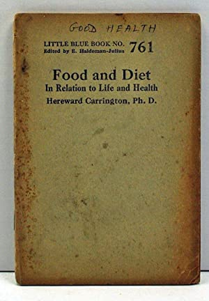 Food and Diet: In Relation to Life and Health (Little Blue Book Number 761)