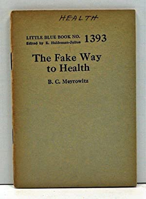 The Fake Way to Health (Little Blue Book Number 1393)