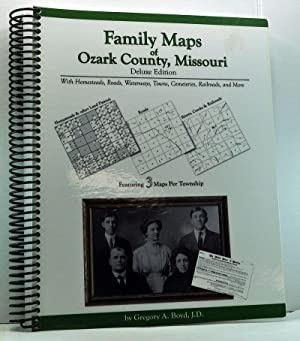 Family Maps of Ozark County , Missouri. Deluxe Edition with Homesteads, Roads, Waterways, Towns, ...