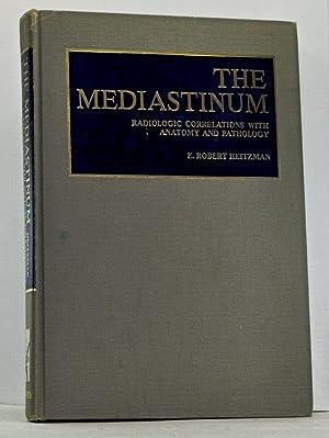 The Mediastinum: Radiologic Correlations With Anatomy and: Heitzman, E.Robert