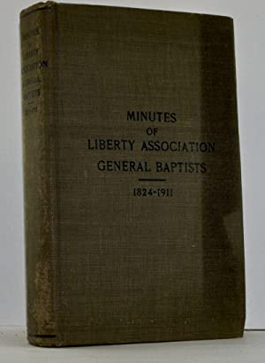 Minutes of All Annual Sessions Liberty Association of General Baptists from 1824 to 1909