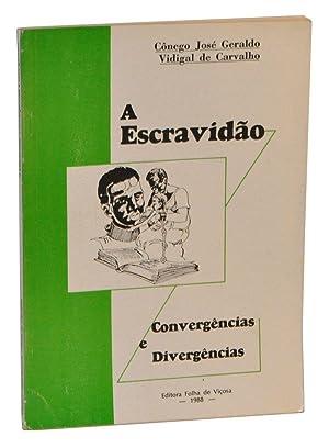 A Escravidão: Convergências e Divergências: Carvalho, Cônego José