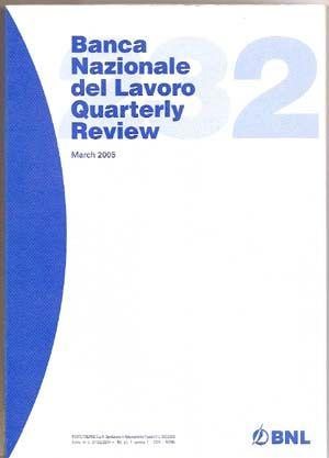 Banca Nazionale Del Lavoro Quarterly Review; Rivista Trimestrale, March 2005, Vol. LVIII, No. 232