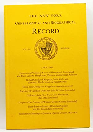 The New York Genealogical and Biographical Record, Volume 130, Number 2 (April 1999)