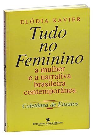 Tudo no Feminino: a mulher e a: Xavier, Elódia (ed.)
