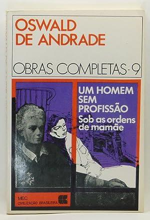 Um Homem Sem Profissão: Memórias e Confissões,: Andrade, Oswald de;