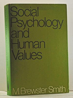 Social Psychology and Human Values: Selected Essays