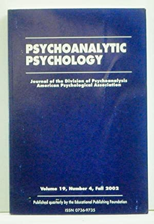 Psychoanalytic Psychology: Journal of the Division of Psychoanalysis, Ameican Psychological Assoc...