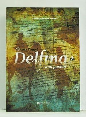 Delfina: una pasión / Delfina: uma paixão: Poujol, Susana; da