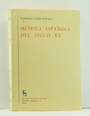 Métrica Española del Siglo XX (Spanish language: López Estrada, Francisco