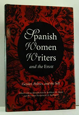 Spanish Women Writers and the Essay: Gender,: Glenn, Kathleen M.