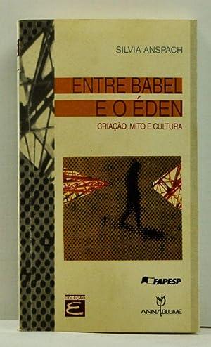 Entre Babel e o Éden: Criação, Mito: Anspach, Silvia