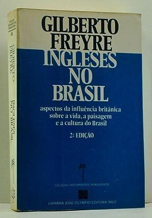 Ingleses no Brasil: Aspectos da Influência Britânica: Freyre, Gilberto; Tarqüínia