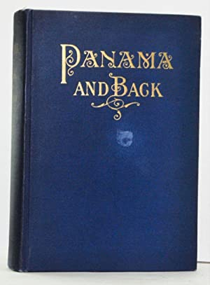 To Panama and Back: The Record of an Experience
