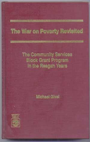 The War on Poverty Revisited : The Community Services Block Grant Program in the Reagan Years