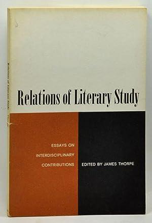Relations of Literary Study: Essays on Interdisciplinary: Thorpe, James (ed.)