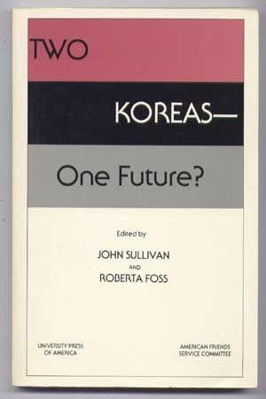 Two Koreas-One Future? : A Report Prepared for the American Friends Service Committee