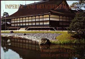 Imperial and Detached Palaces: Kyoto Imperial Palace,: Takayama, S. (text);