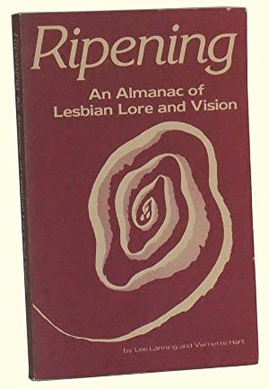 Ripening: An Almanac of Lesbian Lore and: Lanning, Lee; Hart,