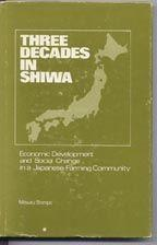 Three Decades in Shiwa: Economic Development and Social Change in a Japanese Farming Community