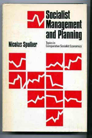 Socialist Management and Planning : Topics in Comparative Socialist Economics (International Deve...